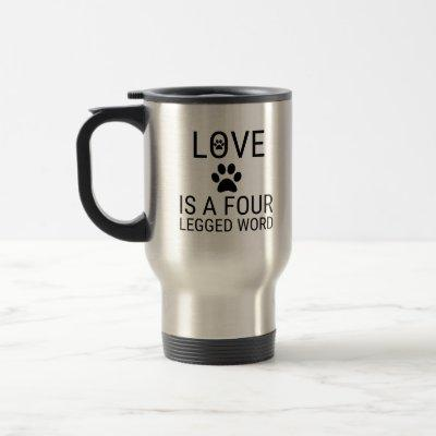lOVE FOUR LEGGED WORD PAW PRINT Travel Mug