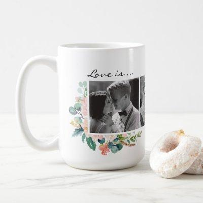 Love Is All You Need Floral Couples Photo Collage Coffee Mug