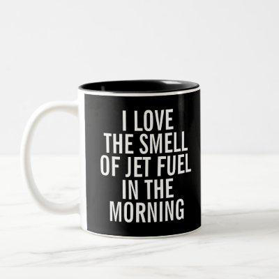 love the smell jet fuel Two-Tone coffee mug