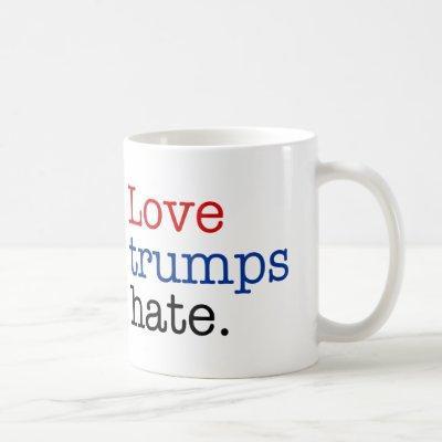 Love Trumps Hate Coffee Mug