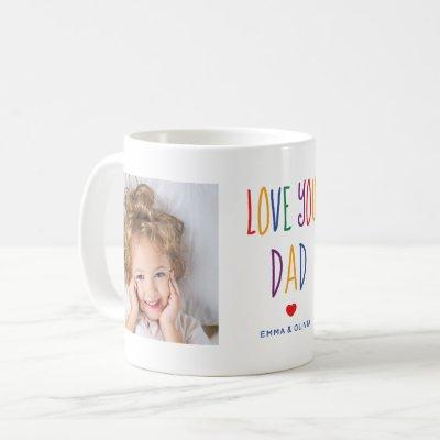 Love You Dad | Two Photo Rainbow Colored Text Coffee Mug