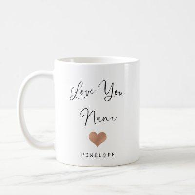 Love You Nana | Handwritten Script and Heart Coffee Mug