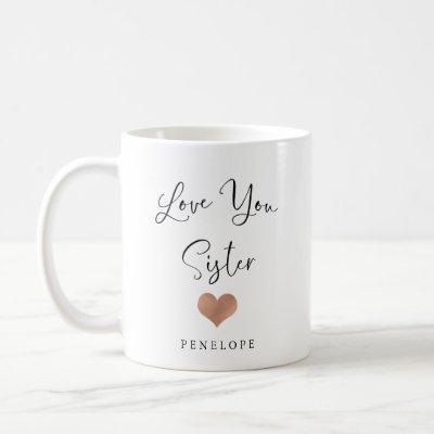 Love You Sister | Handwritten Script and Heart Coffee Mug