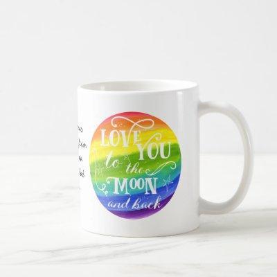 Love you to the moon and back rainbow mug