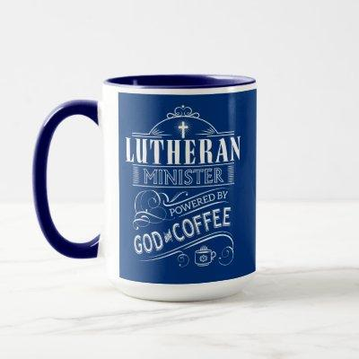 Lutheran Minister, powered by God and Coffee Mug