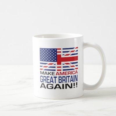 Make America Great Britain Again! - Flag Coffee Mug