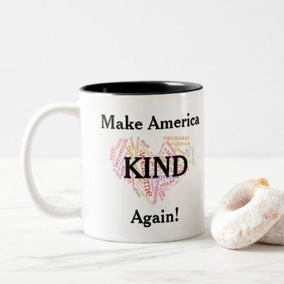Make America KIND again. Anti-trump Two-Tone Coffee Mug