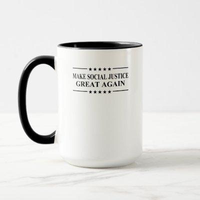 Make Social Justice Great Again Mug