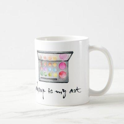 "Makeup Artist Palette - ""Makeup Is My Art"" Quote Coffee Mug"