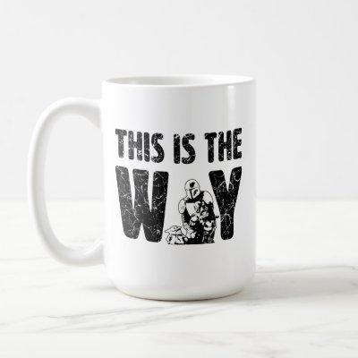 "Mandalorian & The Child ""This Is The Way"" Quote Coffee Mug"