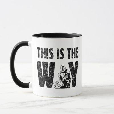 "Mandalorian & The Child ""This Is The Way"" Quote Mug"