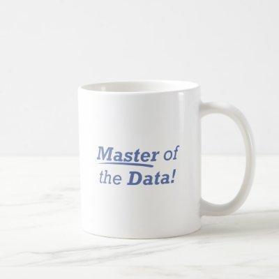 Master of the Data! Coffee Mug