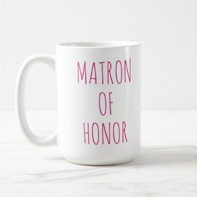 Matron of Honor Pink Font Coffee Mug Wedding Party