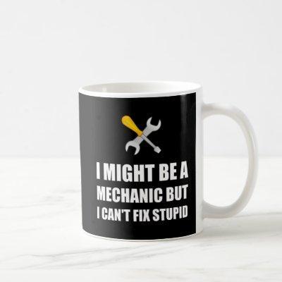 Mechanic Fix Stupid Coffee Mug