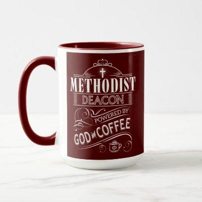 Methodist Deacon, powered by God and Coffee Mug