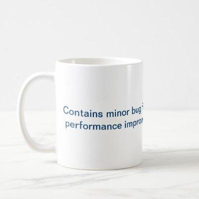 Minor Bug Fixes and Performance Improvements Coffee Mug