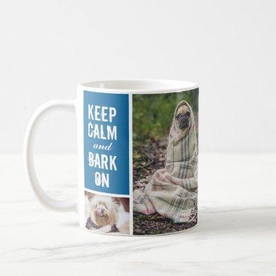 Modern Blue Keep Calm Bark On Dog 7 Photo Collage Coffee Mug