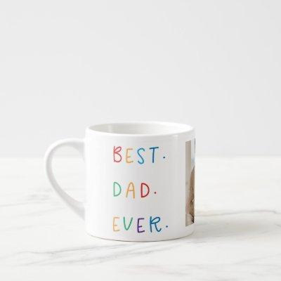 Modern Collage Photo Colorful Best Dad Ever Gift Espresso Cup