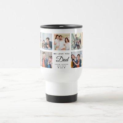 Modern WE LOVE YOU DAD Square Photo Collage Travel Mug