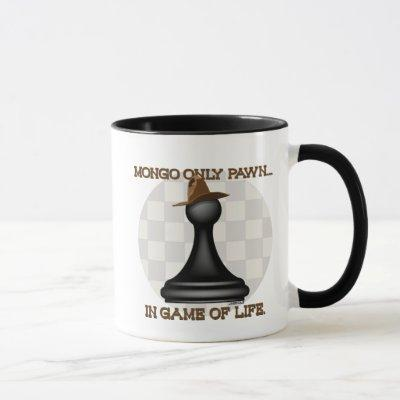 Mongo only pawn in game of life. mug