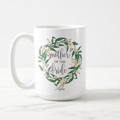 Mother of the Bride, Calligraphy, Floral Wreath-6 Coffee Mug