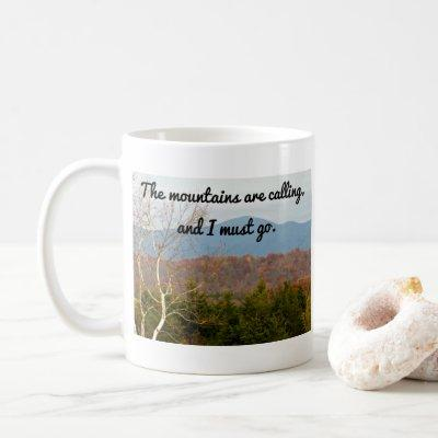Mountains Are Calling I Must Go | Wanderlust Quote Coffee Mug