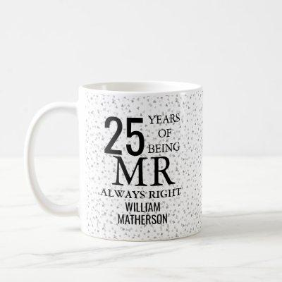 Mr Always Right Fun 25th Anniversary Silver Hearts Coffee Mug