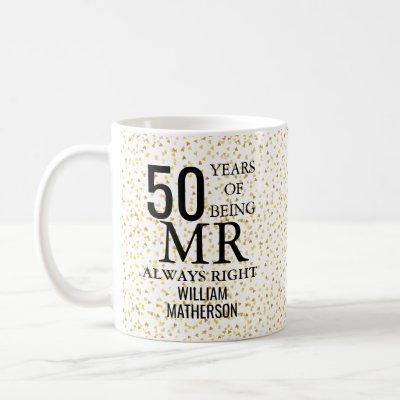 Mr Always Right Fun Golden 50th Anniversary Coffee Mug