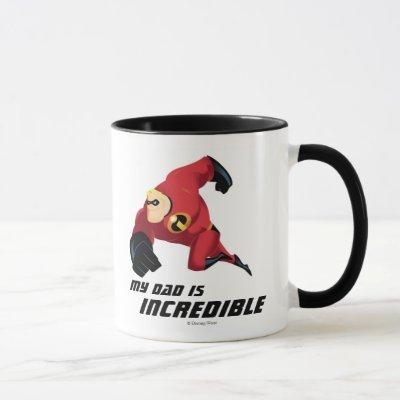 Mr. Incredible - My Dad is Incredible Mug