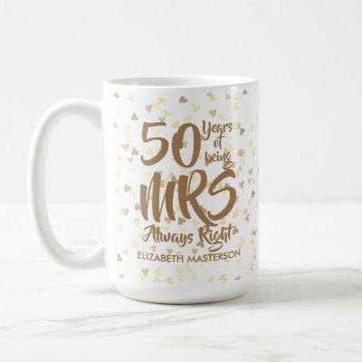 Mrs Always Right Fun 50th Golden Anniversary Coffee Mug