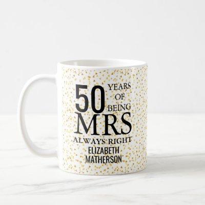 Mrs Always Right Fun Golden 50th Anniversary Coffee Mug