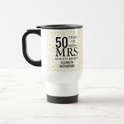 Mrs Always Right Fun Golden 50th Anniversary Travel Mug