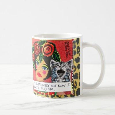 MUG-IT'S BEEN LOVELY BUT NOW I HAVE TO SCREAM COFFEE MUG
