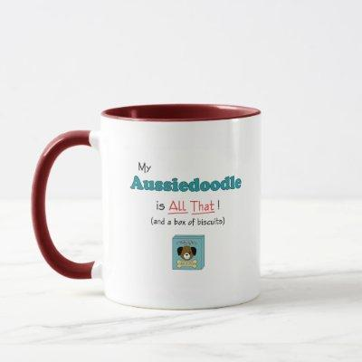 My Aussiedoodle is All That! Mug