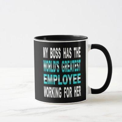 My Boss Has The World's Greatest Employee Mug