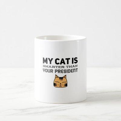 My Cat Is Smarter Than Your President - Anti Trump Coffee Mug