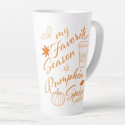 My Favorite Season is Pumpkin Spice Autumn Print Latte Mug