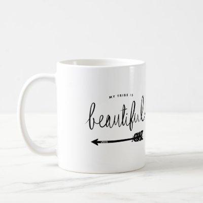 My Tribe Is Beautiful Stylish Hand-Lettered Coffee Mug