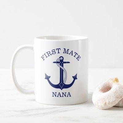 Nautical Anchor First Mate Nana Grandmother Coffee Mug