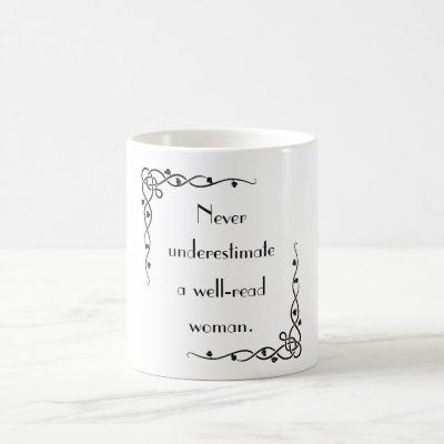 Never Underestimate A Well-read Woman Mug