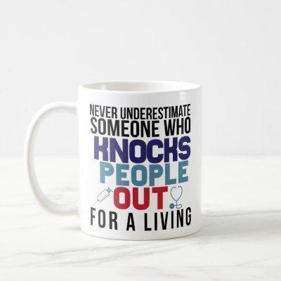 Never Underestimate Nurse Anesthetist CRNA Mug
