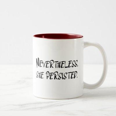 """Nevertheless, She Persisted"" Typography Quote Two-Tone Coffee Mug"