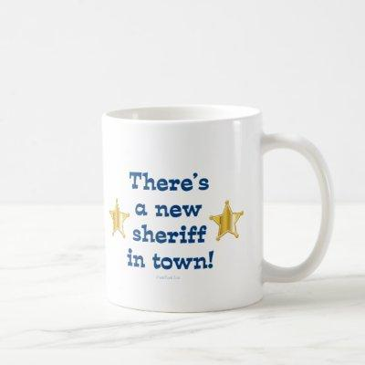 New Sheriff In Town Coffee Mug