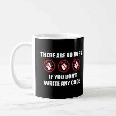 No bugs No code Coffee Mug
