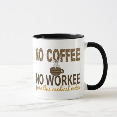 No Coffee No Workee Medical Coder Mug