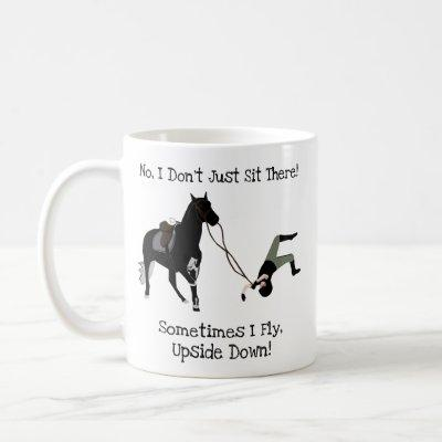 No, I Don't Just Sit There Funny Equestrian Horse Coffee Mug