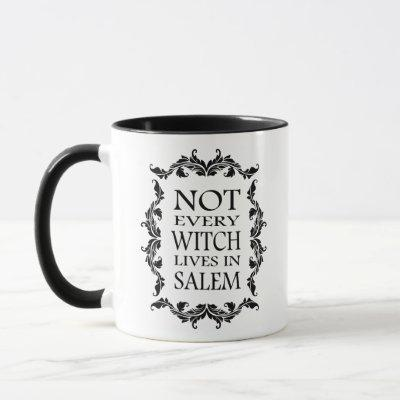 NOT EVERY WITCH LIVES IN SALEM Pagan Halloween Mug