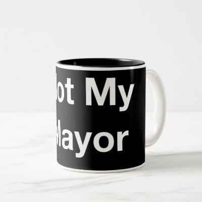Not My Mayor Mug