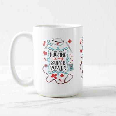 Nursing is my super power mug