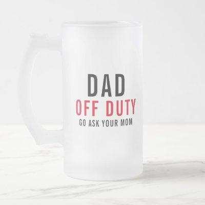Off Duty | Funny Father's Day Beer Mug